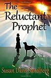The Reluctant Prophet, Susan Davis Sandberg, 0984992332