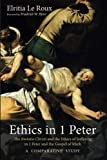 img - for Ethics in 1 Peter: The Imitatio Christi and the Ethics of Suffering in 1 Peter and the Gospel of Mark A Comparative Study book / textbook / text book