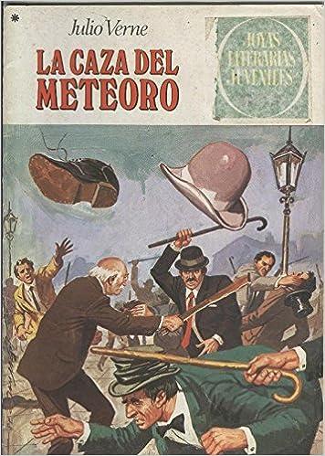 Joyas Literarias Juveniles numero 193: La caza del meteoro ...