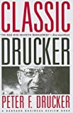 Classic Drucker: Wisdom from Peter Drucker from the Pages of Harvard Business Review