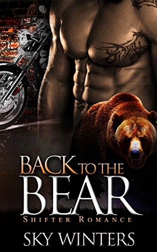 Back to the Bear - SHIFTER ROMANCE: (Werebear Biker Baby Romance) (New Adult Paranormal Shifter Romance) by [Winters, Sky]