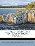 American Problems, Frances Milton Irene Morehouse and Sybil Graham, 1174568232