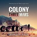 Colony Three Mars : Colony Mars, Book 3 Audiobook by Gerald M. Kilby Narrated by Nicol Zanzarella