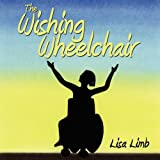 The Wishing Wheelchair, Lisa Limb, 1438942052