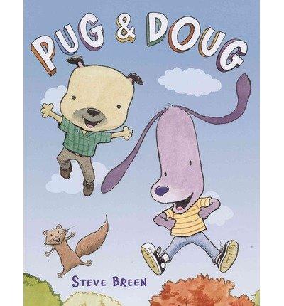 [ { PUG & DOUG } ] by Breen, Steve (AUTHOR) Jan-10-2013 [ Hardcover ]