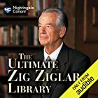 The Ultimate Zig Ziglar Library Speech by Zig Ziglar Narrated by Zig Ziglar