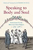 "BOOKS RECEIVED: Katherine M. Faull, ed. and trans., ""Speaking to Body and Soul: Instructions for the Moravian Choir Helpers, 1785-1786"" (Penn State UP, 2017)"