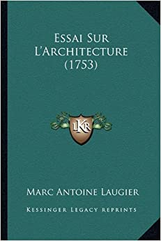 Book Essai Sur L'Architecture (1753) (French Edition)