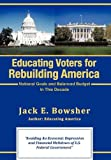 Educating Voters for Rebuilding America, Jack E. Bowsher, 1462014909