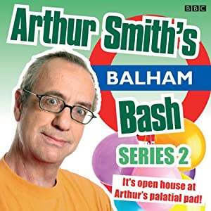 Arthur Smith's Balham Bash: Complete Series 2 Audiobook
