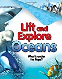 Lift and Explore: Oceans, Kingfisher Editors, 0753470810