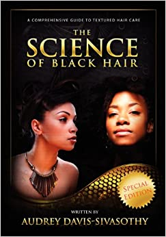 Book The Science of Black Hair: A Comprehensive Guide to Textured Hair Care, Special Edition