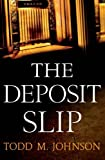 The Deposit Slip, Todd M. Johnson, 0764209868