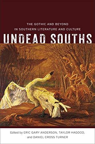 Undead Souths: The Gothic and Beyond in Southern Literature and Culture (Southern Literary Studies)