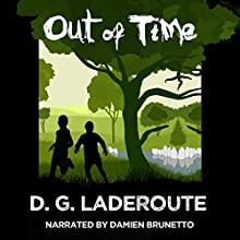 Out of Time Audiobook by D.G. Laderoute Narrated by Damien Brunetto