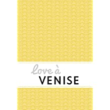 Love à Venise: Un guide « feel good » (Love in the City) (French Edition)