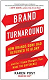 Brand Turnaround: How Brands Gone Bad Returned to Glory and the 7 Game Changers that Made the Difference (Business Books)