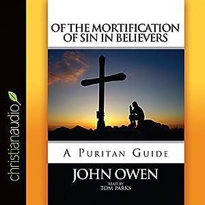 Of the Mortification of Sin in Believers Audiobook