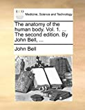 The Anatomy of the Human Body, John Bell, 1140735527