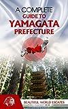 A Complete Guide to Yamagata Prefecture