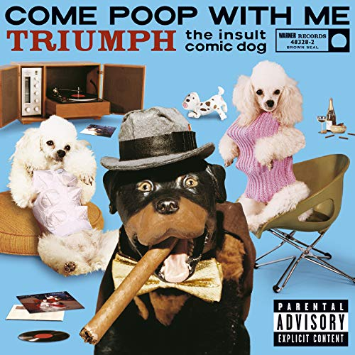 Come Poop With Me (U.S. Version) (PA Version) [Explicit] (Best Triumph The Insult Comic Dog)
