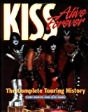 Kiss Alive Forever: The Complete Touring History Paperback September 1, 2002