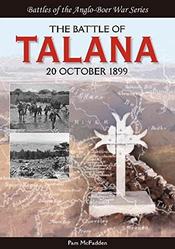 The Battle of Talana: 20 October 1899 (Battles of the Anglo-Boer War)