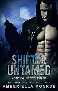 Shifter Untamed (Aspen Valley Wolf Pack Book 1) by [Monroe, Amber Ella]