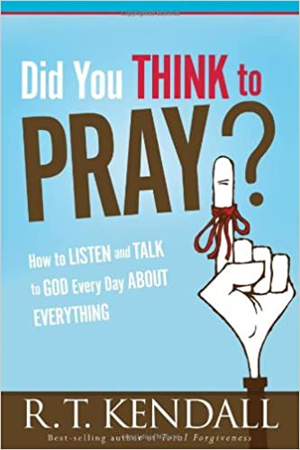 Did You Think to Pray?: How to Listen and Talk to God Every