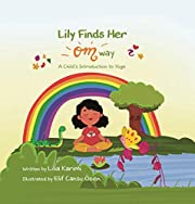 Lily Finds Her OM Way: A Child's Introduction to Yoga