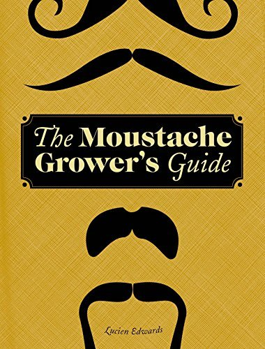 The Moustache Grower's Guide by Lucien Edwards (2011-03-23)]()