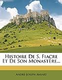 Histoire de S. Fiacre et de Son Monastère..., Andre-Joseph Ansart, 1273656164