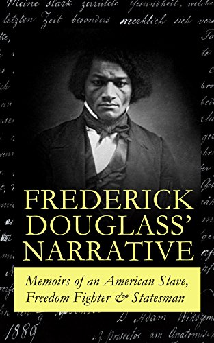 frederick-douglass-narrative-memoirs-of-an-american-slave-freedom-fighter-statesman-narrative-of-the