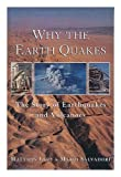 img - for Why the Earth Quakes; the Story of Earthquakes and Volcanoes book / textbook / text book