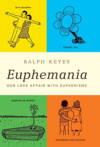 Image of Euphemania: Our Love Affair with Euphemisms
