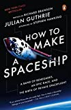 img - for How to Make a Spaceship: A Band of Renegades, an Epic Race, and the Birth of Private Spaceflight book / textbook / text book