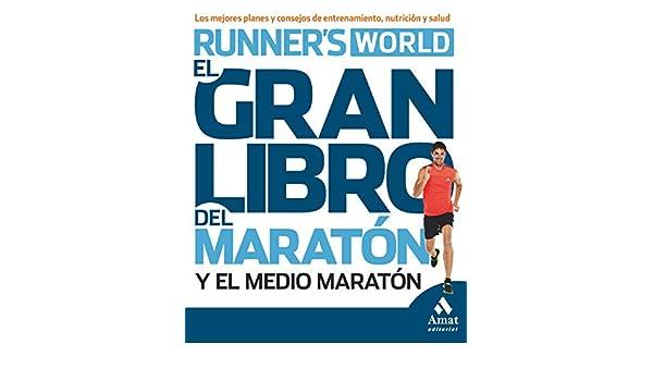 Amazon.com: El gran libro del maratón y el medio maratón: Los mejores planes y consejos de entrenamiento, nutrición y salud (Spanish Edition) eBook: ...