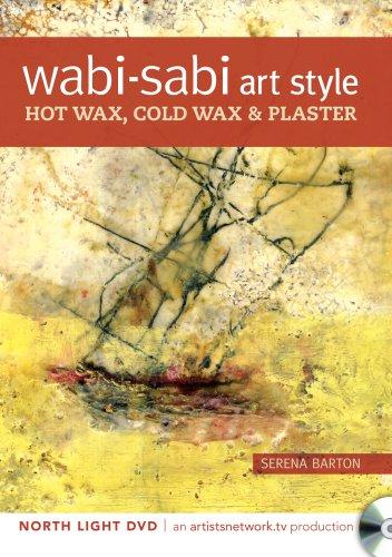 Wabi Sabi Art Style - Hot Wax, Cold Wax and -