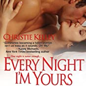 Every Night I'm Yours | Christie Kelley