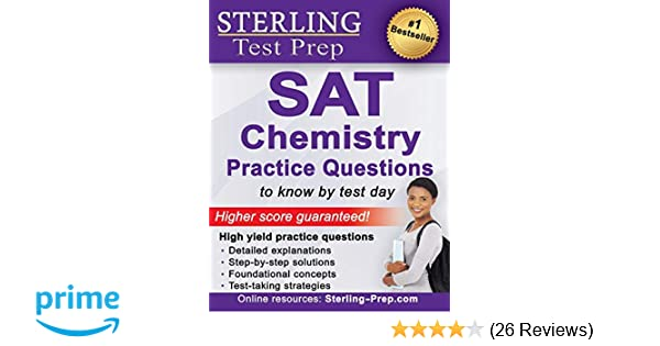 Amazon com: Sterling Test Prep SAT Chemistry Practice Questions