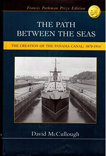 Download The Path Between the Seas: The Creation of the Panama Canal: 1870-1914 by McCullough, David (2002) Hardcover pdf