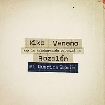 Mi Querida España de Kiko Veneno en Amazon Music - Amazon.es