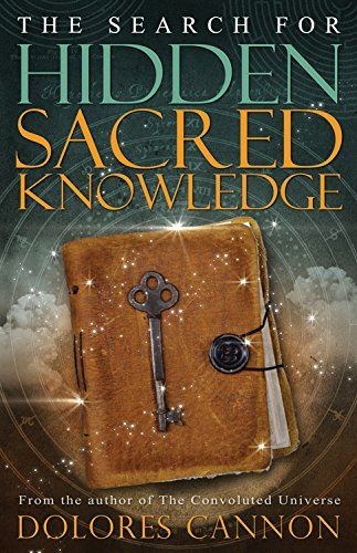 The Search for Hidden Sacred Knowledge [Dolores Cannon] (Tapa Blanda)