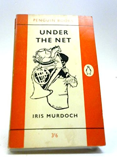 Under the Net (Penguin Books # 1445) (Under The Net Murdoch)