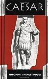 Caesar, Theodore A. Dodge, 0306807874