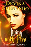 Living with Fire: Book 3 of the FIRE Trilogy (Elemental Paranormal Romance)