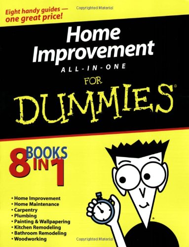 Home Improvement All-in-One For Dummies by Barnhart, Roy (EDT)/ Carey, James/ Carey, Morris/ Hamilton, Gene/ Hamilton, Katie/ Prestly, Don R./