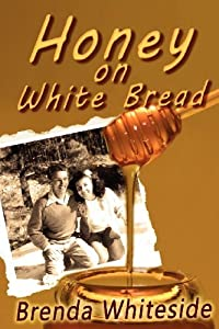 Honey on White Bread by Whiteside, Brenda (2012) Paperback