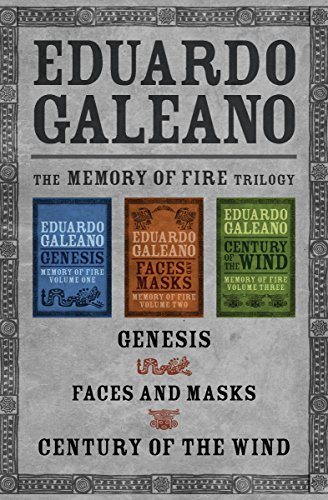 - The Memory of Fire Trilogy: Genesis, Faces and Masks, and Century of the Wind