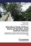 Mycofloral Study of Pinus Forest of Samahni, Azad Kashmir Pakistan, Tanveer Hussain and Altaf Hussain, 3659229032